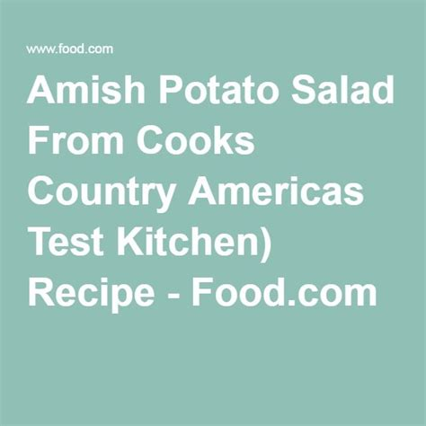 country test kitchen recipes 1000 ideas about amish potato salads on amish