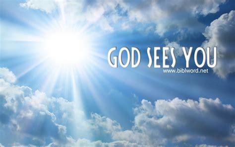 sees god god sees you biblword net
