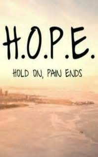 Hope hold on pain ends hope quote