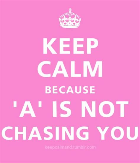 Because Is Not Pretty keep calm because a is not chasing you