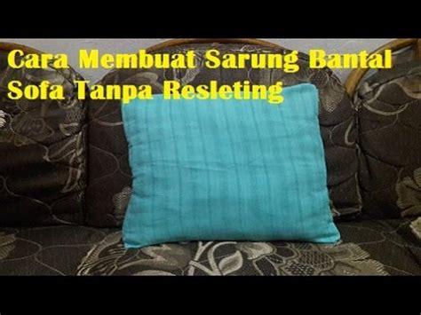 Sarung Bantal Sofa No 60 cara membuat sarung bantal sofa tanpa resleting