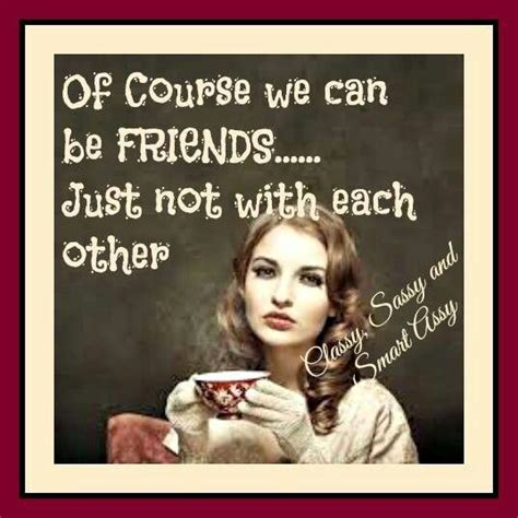 Crazy Bitch Meme - 949 best you smart assy images on pinterest anne taintor