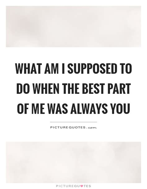 film quotes what am i supposed to do part of me quotes part of me sayings part of me