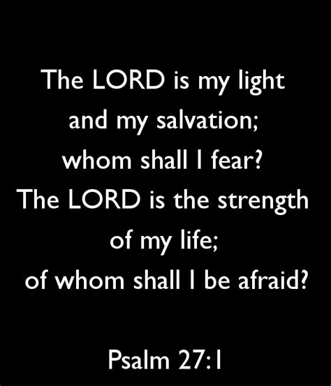 the lord is my light and salvation the lord is my light and my salvation whom shall i fear
