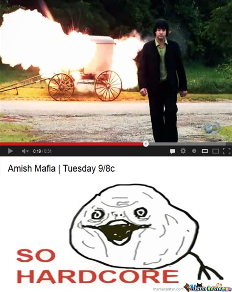 Amish Meme - oooh the amish mafia i m so scared by bacon pancakes