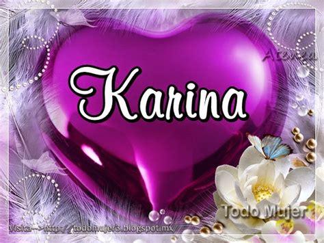 imagenes que digan karina nombre karina imagui
