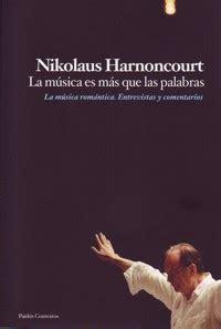 dilogos sobre mozart libros 183 el di 225 logo musical reflexiones sobre monteverdi bach y mozart 183 harnoncourt nikolaus