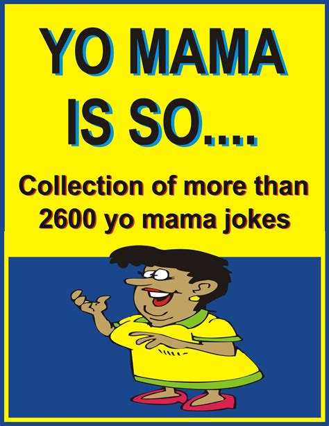 is your mama a yo mama jokes funny for kids www pixshark com images galleries with a bite