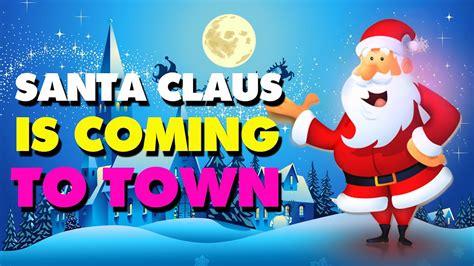 Santa Claus Coming santa claus is coming to town www pixshark