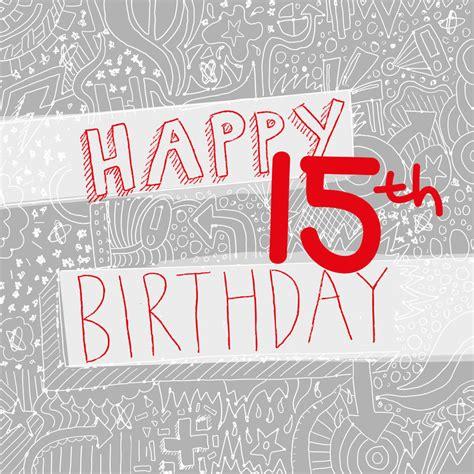 15 Year Birthday Cards Happy 15th Birthday Boy S Card By Megan Claire