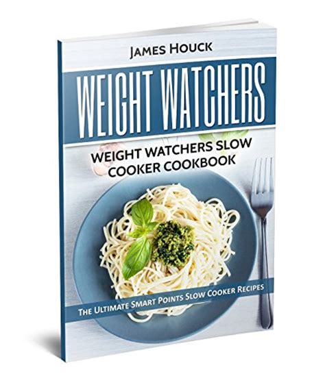 weight watchers cooker smart points cookbook boost your metabolism lose weight fast and effectively books weight watchers weight watchers cooker cookbook