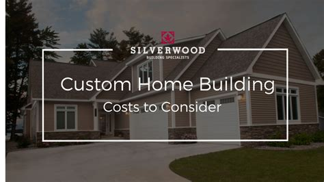 cost to build custom home custom home building costs to consider silverwood