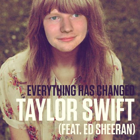 ed sheeran everything has changed see taylor swift ed sheeran everything has changed