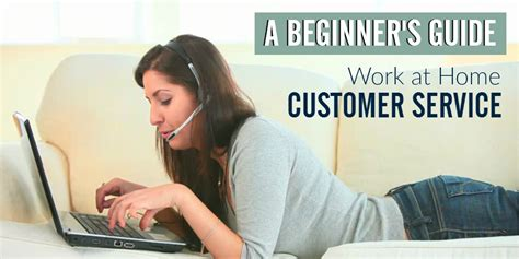 a beginner s guide to home based customer service