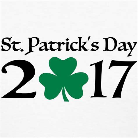 s day 2017 st patricks day 2017 t shirt spreadshirt