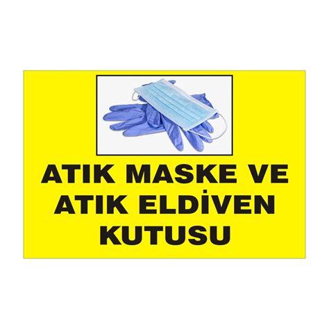 maske ve eldiven atik kutusu etiketi fiyatlari ve oezellikleri