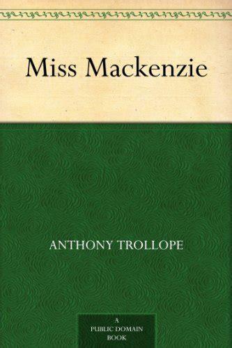 miss mackenzie books 14 quot miss mackenzie quot books found quot miss mackenzie quot by