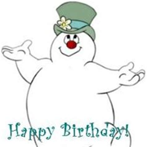 Frosty The Snowman Happy Birthday Meme - frosty the snowman happy birthday my blog