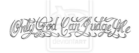 only god can judge me tattoo design best tatto design only god can judge me designs