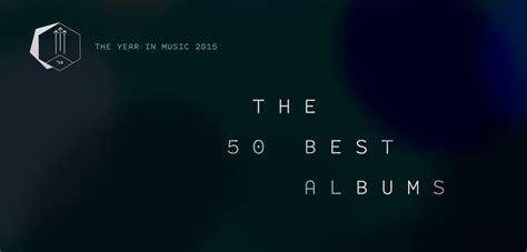 best album the 50 best albums of 2015 pitchfork