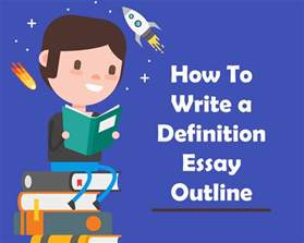 How To Write Definition Essay by How To Write A Definition Essay Outline Handmadewritings