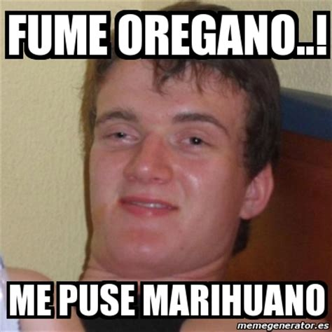 Memes De Marihuanos - meme stoner stanley fume oregano me puse marihuano