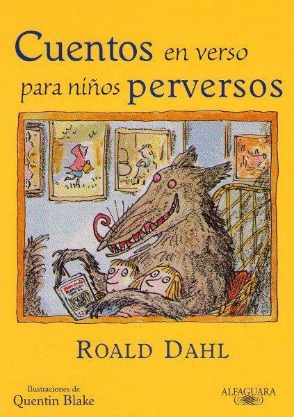 cuentos fiction poetry quot cuentos en verso para ni 241 os perversos quot de roald dahl cuentos tradicionales contados de manera