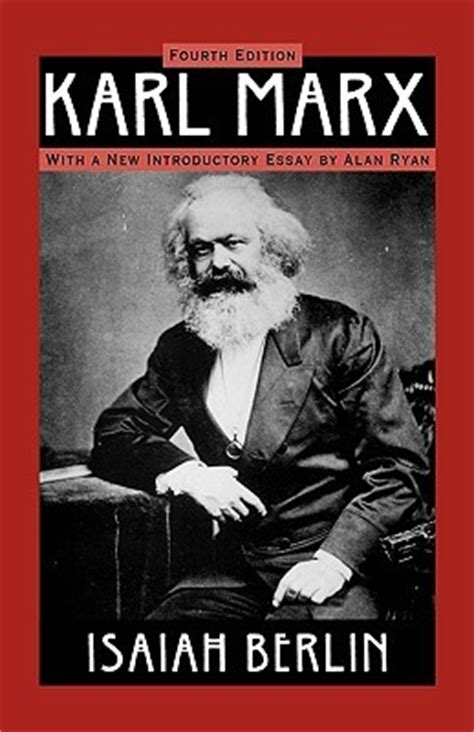 how to be a marxist in philosophy books karl marx his and environment by isaiah berlin