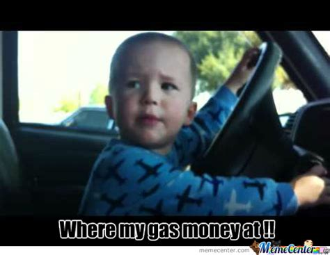 Gas Money Meme - gas money by rd5710 meme center