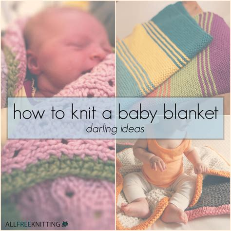 how to knit baby blanket how to knit a baby blanket 16 ideas