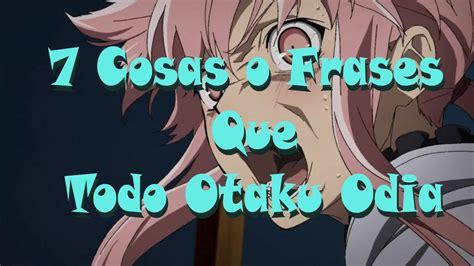 imagenes de anime otaku life 8 cosas o frases que todo otaku odia youtube