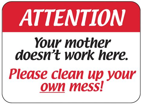 up your signs attention clean up your own mess plastic sign plastic sign