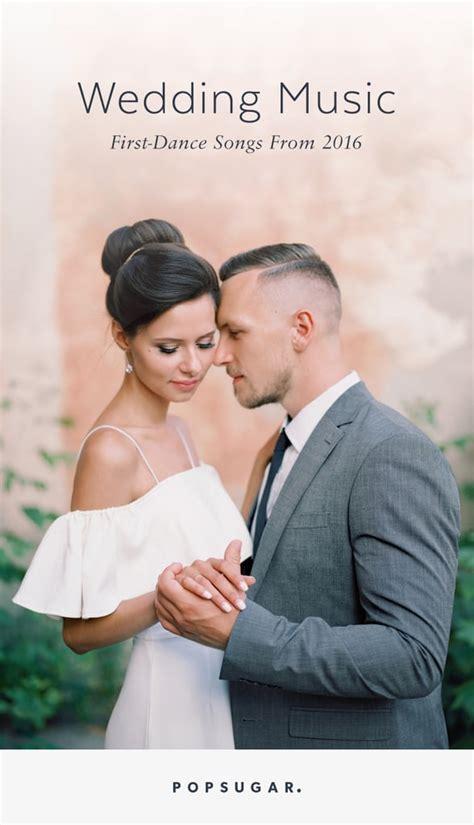 Wedding First Dance Songs 2016   POPSUGAR Entertainment