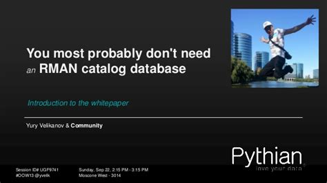 The Pictures You Probably Dont Want To See by You Most Probably Dont Need An Rman Catalog Database