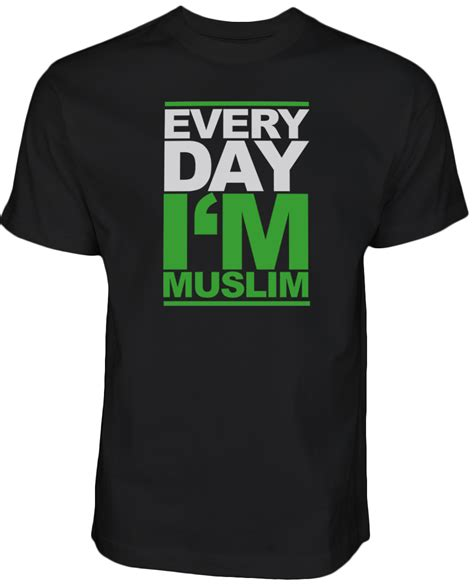 Kaos Muslim Every Day Im Muslim every day i m muslim islamische kleidung t shirt