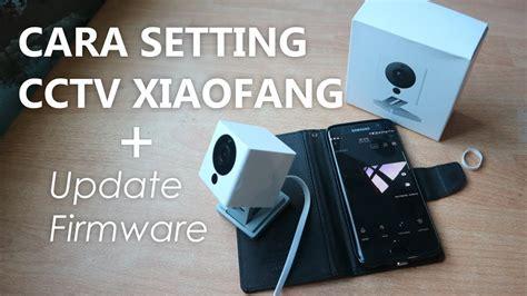 tutorial xiaomi cctv cara setting cctv xiaomi xiaofang 1080p gang banget