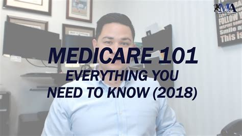 Medicare 101 Everything You Need To Know 2018 Youtube