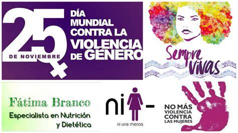 imagenes dia mundial contra la violencia de genero 25 de noviembre d 237 a mundial contra la violencia de g 233 nero
