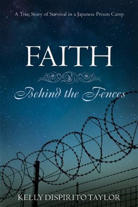 A Faith A True Story faith the fences a true story of survival in a japanese prison c by dispirito