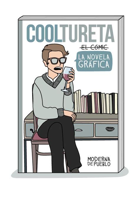 libro cooltureta cooltureta la novela gr 225 fica moderna de pueblo
