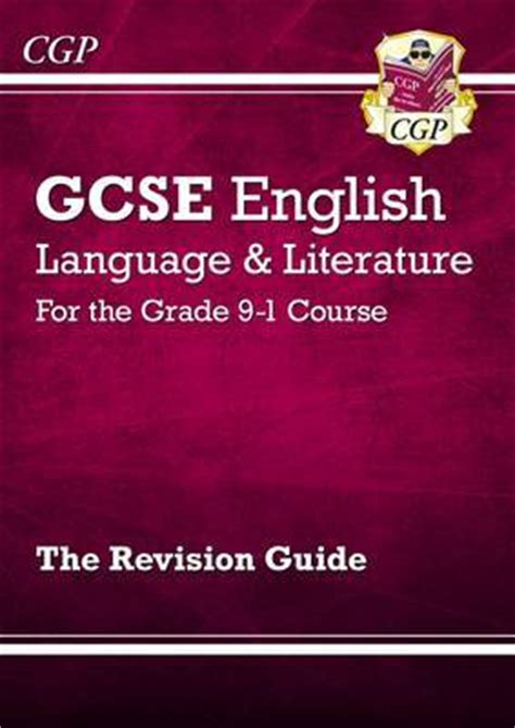 gcse english literature for 1107454557 gcse english language literature for the grade 9 1 course the revision guide by cgp books