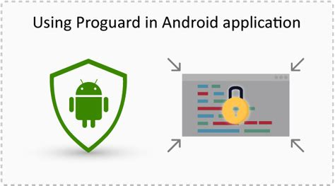 android proguard innovationm build a mobile experience