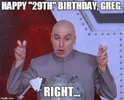 29th Birthday Meme - dr evil laser meme imgflip