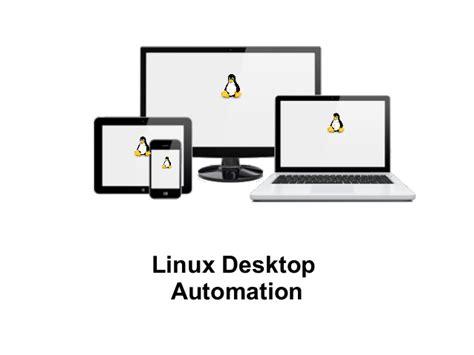 linux desktop automation