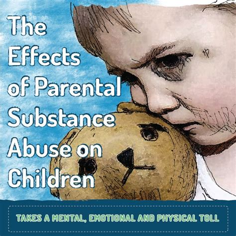 Detox Emotional Effects by The Effects Of Parental Substance Abuse On Children Takes