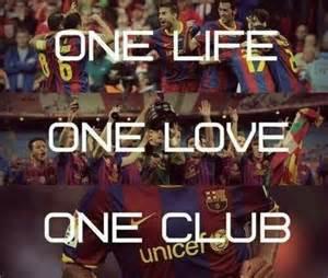One Club one life one love one club barcelona pinterest love