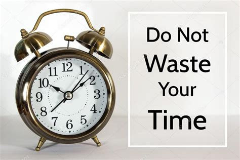 Your Time Wasters by Do Not Waste Your Time Message On The Clock Background