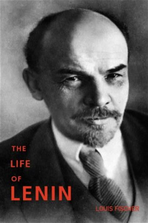 lenin biography in english the life of lenin by louis fischer reviews discussion