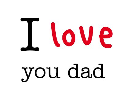 images of love u dad i love you dad pictures photos and images for facebook