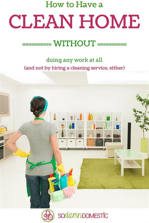 keeping your house clean keep your house clean without any work joyful abode